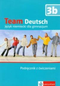 Team Deutsch 3b. Język niemiecki. Gimnazjum. Podręcznik z ćwiczeniami - okładka podręcznika