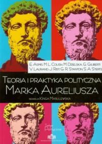 Teoria i praktyka polityczna Marka Aureliusza - okładka książki