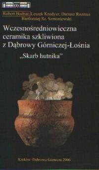 Wczesnośredniowieczna ceramika szkliwiona - okładka książki