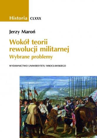 Wokół teorii rewolucji militarnej. - okładka książki