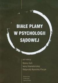 Białe plamy w psychologii sądowej - okładka książki