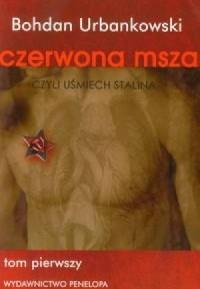 Czerwona msza czyli uśmiech Stalina. Tom 1 - okładka książki