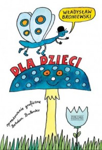 Dla dzieci - Władysław Broniewski - okładka książki