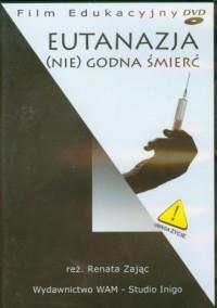 Eutanazja. (Nie)godna śmierć (DVD) - okładka filmu