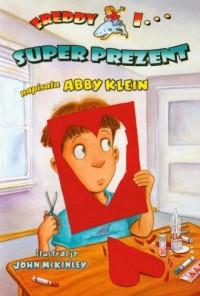 Freddy i... Super prezent - okładka książki