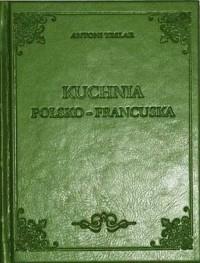 Kuchnia polsko-francuska - zdjęcie reprintu, mapy