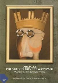 Oblicza polskiego konserwatyzmu - okładka książki