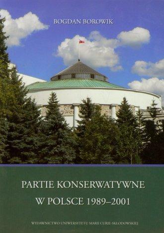 Partie konserwatywne w Polsce 1989-2001 - okładka książki