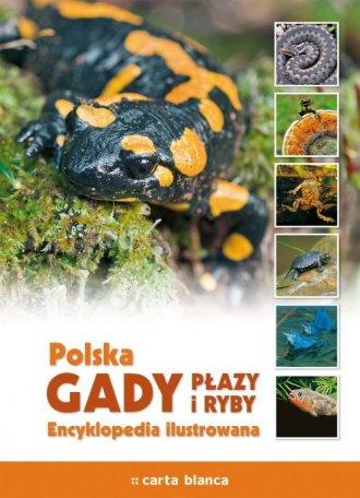 Polska. Gady płazy i ryby. Encyklopedia - okładka książki