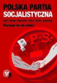 Polska Partia Socjalistyczna. Dlaczego - okładka książki
