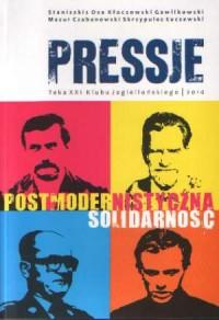 Pressje (21). Teka dwudziesta pierwsza. Postmodernistyczna Solidarność - okładka książki