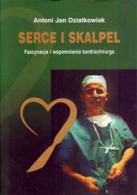 Serce i skalpel. Fascynacje i wspomnienia - okładka książki