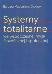 Systemy totalitarne we współczesnej myśli filozoficznej i społecznej - okładka książki