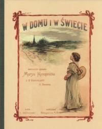 W domu i w świecie - Maria Konopnicka - zdjęcie reprintu, mapy