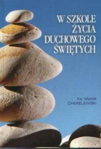 W szkole życia duchowego świętych - okładka książki