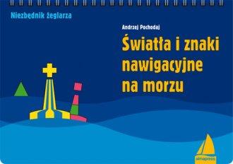 ksi��ka -  �wiat�a i znaki nawigacyjne na morzu - Andrzej Pochodaj