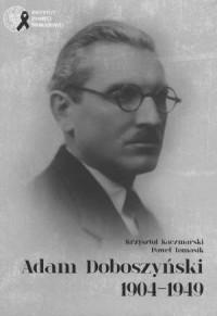 Adam Doboszyński 1904-1949 - okładka książki