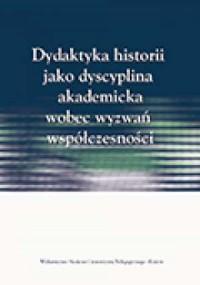 Dydaktyka historii jako dyscyplina - okładka książki