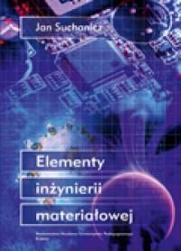 Elementy inżynierii materiałowej - okładka książki
