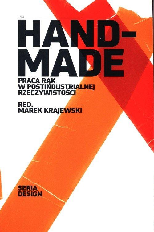 Hand-made. Praca rąk w postindustrialnej - okładka książki