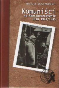 Komuniści na Rzeszowszczyżnie 1918-1944/1945 - okładka książki
