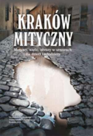 Kraków mityczny. Motywy, wątki, - okładka książki
