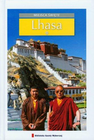 Lhasa. Seria: Miejsca święte - okładka książki