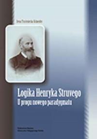 Logika Henryka Struvego. U progu nowego paradygmatu - okładka książki