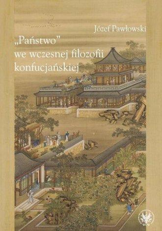 Państwo we wczesnej filozofii konfucjańskiej - okładka książki