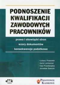 Podnoszenie kwalifikacji zawodowych pracowników - okładka książki