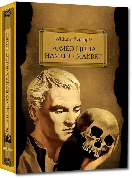 Romeo i Julia / Hamlet / Makbet - okładka książki