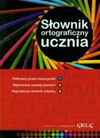 Słownk ortograficzny ucznia - Wydawnictwo - okładka książki
