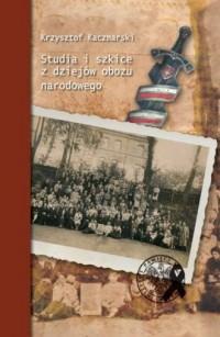 Studia i szkice z dziejów obozu narodowego - okładka książki
