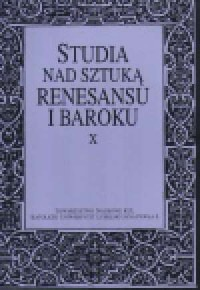 Studia nad sztuką renesansu i baroku. Tom X - okładka książki