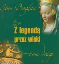 Z legendą przez wieki. Tom 2 - okładka książki