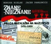 Znane-nieznane. Prasa niezależna na Mazowszu 1976-1989 - okładka książki
