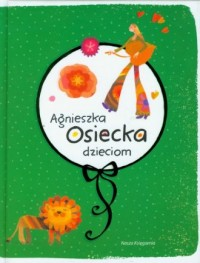 Agnieszka Osiecka dzieciom - okładka książki