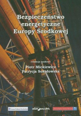 Bezpieczeństwo energetyczne Europy - okładka książki