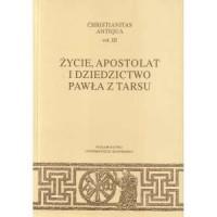 Christianitas Antiqua. Vol. 3. Życie, apostolat i dziedzictwo Pawła z Tarsu - okładka książki