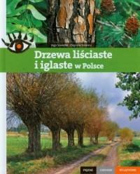 Drzewa liściaste i iglaste w Polsce. - okładka książki