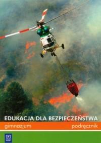 Edukacja dla bezpieczeństwa. Gimnazjum. Podręcznik - okładka podręcznika