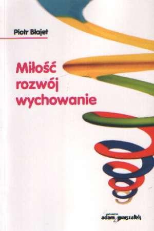Miłość, rozwój, wychowanie - okładka książki