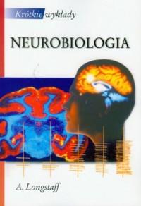 Neurobiologia. Seria: Krótkie wykłady - okładka książki