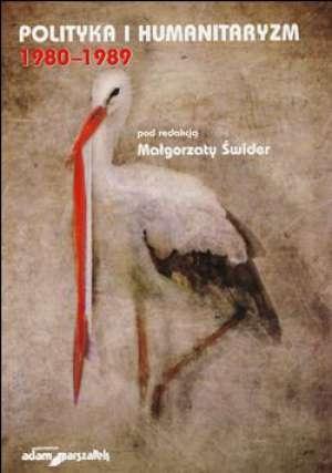 Polityka i Humanitaryzm 1980-1989 - okładka książki