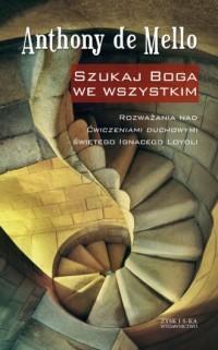 Szukaj Boga we wszystkim - okładka książki