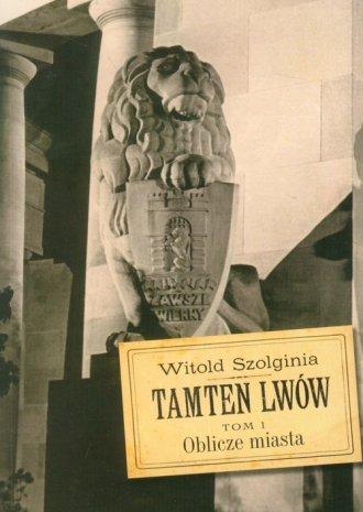 Tamten Lwów. Tom 1 - okładka książki
