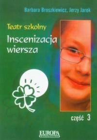 Teatr szkolny cz. 3. Inscenizacja wiersza - okładka książki