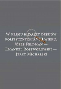 W kręgu badaczy dziejów politycznych - okładka książki