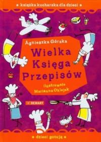 Wielka księga przepisów. Książka kucharska dla dzieci - okładka książki