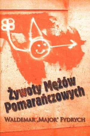 Żywoty Mężów Pomarańczowych - okładka książki
